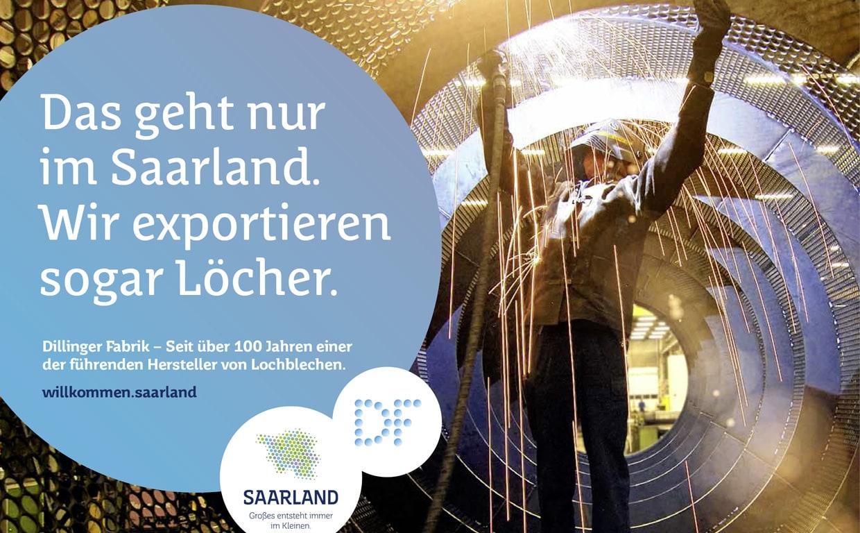 Dillinger Fabrik - Das geht nur im Saarland. Wir exportieren sogar Löcher.